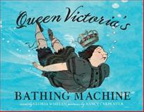 Queen Victoria's Bathing Machine, Gloria Whelan, 1416927530