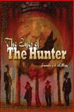 The Eyes of the Hunter, Lilley, James, 1424157536