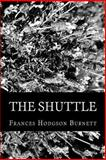 The Shuttle, Frances Hodgson Burnett, 1478307536