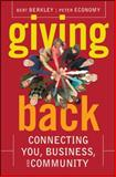 Giving Back : Connecting You, Business, and Community, Economy, Peter and Berkley, Bert, 047016753X