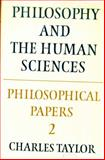 Philosophy and the Human Sciences, Taylor, Charles, 0521267536
