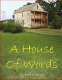 A House of Words, Smith, Richard A., 0983777535