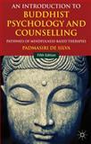 An Introduction to Buddhist Psychology and Counselling : Pathways of Mindfulness-Based Therapies, De Silva, Padmasiri, 1137287535