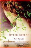 Bitter Greens, Kate Forsyth, 1250047536