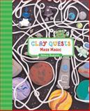 Clay Quests: Maze Magic, Helena Bogosian, 1402747535
