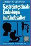 Gastrointestinale Endoskopie Im Kindesalter, Burdelski, M. and Huchzermeyer, H., 3642677533