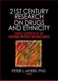 21st Century Research on Drugs and Ethnicity : Studies Supported by the National Institute on Drug Abuse, , 078903753X