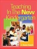 Teaching in the New Kindergarten, Hatch, J. Amos, 140181753X