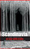 Scandinavia : At War with the Trolls, a Modern History from the Napoleonic Era, Griffiths, Tony, 1403967539