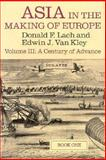 A Century of Advance : Trade, Missions, Literature, Lach and Van Kley, Edwin J., 0226467538