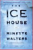 The Ice House, Minette Walters, 0312427530