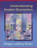 Understanding Modern Economics, Miller, Roger LeRoy, 0321197534