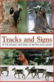 Tracks and Signs of the Animals and Birds of Britain and Europe, Olsen, Lars-Henrik, 0691157537