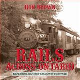 Rails Across Ontario, Ron Brown, 1459707532