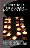 Inspirational Bible Verses for Hard Times, Bruce Goldwell and Venus Starchild, 149756753X