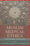 Muslim Medical Ethics : From Theory to Practice, Brockopp, Jonathan E., 1570037531