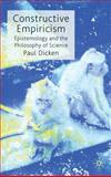 Constructive Empiricism : Epistemology and the Philosophy of Science, Dicken, Paul, 0230247539