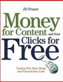 Money for Content and Your Clicks for Free, Frazer, 047174753X