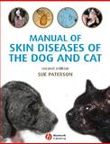Manual of Skin Diseases of the Dog and Cat, Paterson, Sue, 140516753X