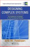 Designing Complex Systems : Foundations of Design in the Functional Domain, Aslaksen, Erik W., 1420087533