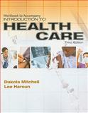 Introduction to Health Care, Mitchell, Dakota and Haroun, Lee, 1435487532