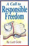 A Call to Responsible Freedom, Lud Golz, 1560437537