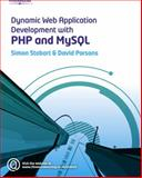 Dynamic Web Application Development Using PHP and MySQL, Stobart, Simon and Parsons, David, 1844807533