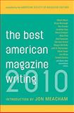The Best American Magazine Writing 2010, , 0231157533