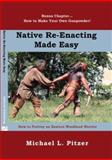 Native Re-Enacting Made Easy, Michael Pitzer, 0981997538