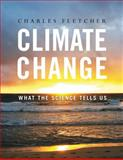 Climate Change : What the Science Tells Us, Fletcher, Charles, 1118057538