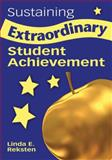 Sustaining Extraordinary Student Achievement, Reksten, Linda E., 1412917530