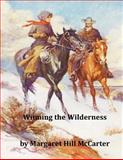 Winning the Wilderness, Margaret McCarter, 1499147538