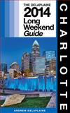 CHARLOTTE - the Delaplaine 2014 Long Weekend Guide, Andrew Delaplaine, 1499527535