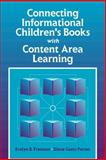 Connecting Informational Children's Books with Content Area Learning, Freeman, Evelyn B. and Person, Diane G., 020526753X