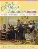 Early Childhood Education, Birth - 8 : The World of Children, Families, and Educators, Driscoll, Amy and Nagel, Nancy G., 0205337538