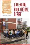 Governing Educational Desire : Culture, Politics, and Schooling in China, Kipnis, Andrew B., 0226437531