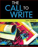 The Call to Write, Brief Edition, Trimbur, John, 0495897531