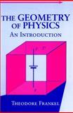 The Geometry of Physics : An Introduction, Frankel, Theodore, 0521387531