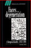 Faces of Degeneration : A European Disorder, C. 1848-1918, Pick, Daniel, 052145753X