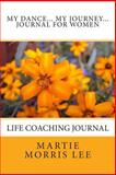 My Dance... My Journey -- Journal for Women, Martie Lee, 061581753X