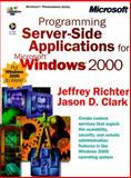 Server-Side Applications for Microsoft Windows 2000, Clark, Jason and Richter, Jeffrey M., 0735607532