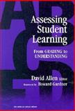 Assessing Student Learning : From Grading to Understanding, Allen, David and Allen, David, 0807737534