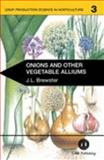 Onions and Other Vegetable Alliums, Brewster, James L., 0851987532