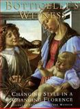 Botticelli's Witness : Changing Styles in a Changing Florence, Kanter, Lawrence and Goldfarb, Hilliard T., 0964847531