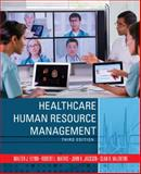 Healthcare Human Resource Management, Flynn, Walter J. and Mathis, Robert L., 1285057538