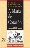A María el Corazón, Calderón de la Barca, Pedro, 1413517536