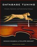 Database Tuning : Principles, Experiments, and Troubleshooting Techniques, Shasha, Dennis and Bonnet, Philippe, 1558607536