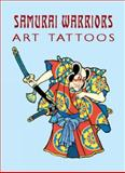 Samurai Warriors Art Tattoos, Eric Gottesman, 0486427536