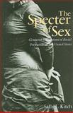 The Specter of Sex : Gendered Foundations of Racial Formation in the United States, Kitch, Sally, 1438427530