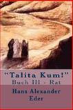 Talita Kum! Buch III - Rat, Hans Eder, 1496157532